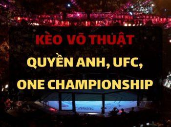 Kèo cá cược Võ thuật tổng hợp – MMA, Quyền Anh, giải UFC