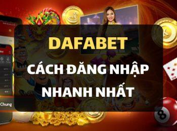 Chi tiết cách đăng nhập Dafabet Việt Nam dễ dàng nhất