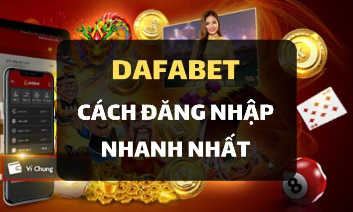 Chi tiết cách đăng nhập Dafabet Việt Nam dễ dàng nhất | Link vào Dafabet