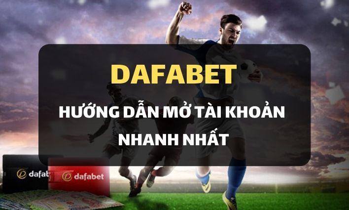Hướng dẫn bạn tạo tài khoản Dafabet dễ dàng chỉ trong 2 phút
