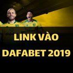 Link vào Dafabet cá cược bóng đá 2020 (Link Dafabet mới, truy cập nhanh chóng)