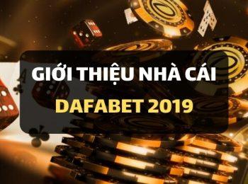 Giới thiệu về Dafabet – Nhà cái hàng đầu tại Châu Á 2020