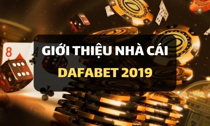 Giới thiệu về Dafabet - Nhà cái hàng đầu tại Châu Á 2019