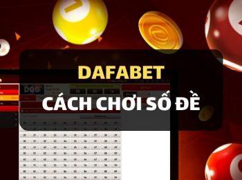 Giới thiệu về cách chơi Số Đề tại nhà cái Dafabet