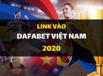 Link vào nhà cái Dafabet an toàn cho năm 2020